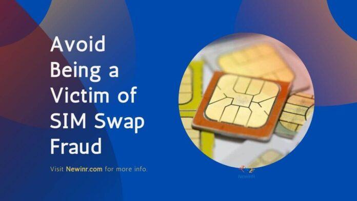 Avoid Being a Victim of SIM Swap Fraud