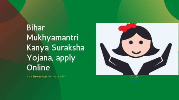 Bihar Mukhyamantri Kanya Suraksha Yojana, apply Online