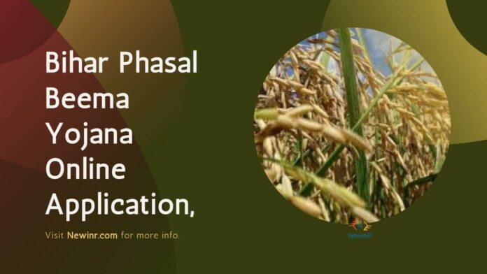 Bihar Phasal Beema Yojana | Online Application, Application Form, Registration