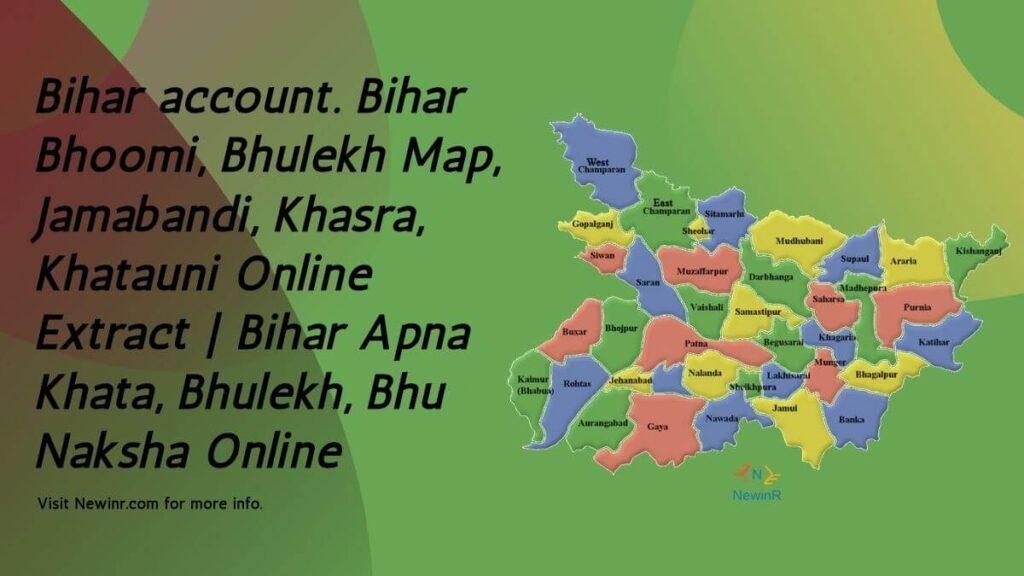 Bihar account. Bihar Bhoomi, Bhulekh Map, Jamabandi, Khasra, Khatauni Online Extract | Bihar Apna Khata, Bhulekh, Bhu Naksha Online