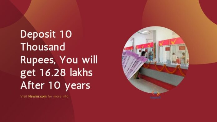 Deposit 10 Thousand Rupees, You will get 16.28 lakhs After 10 years