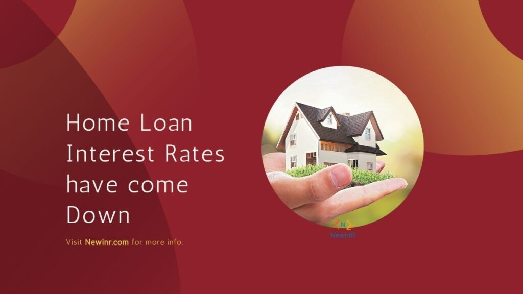 Home Loan Interest Rates have come Down