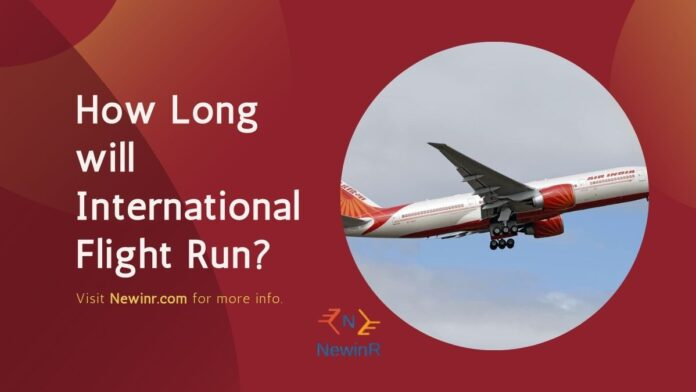 How Long will International Flight Run