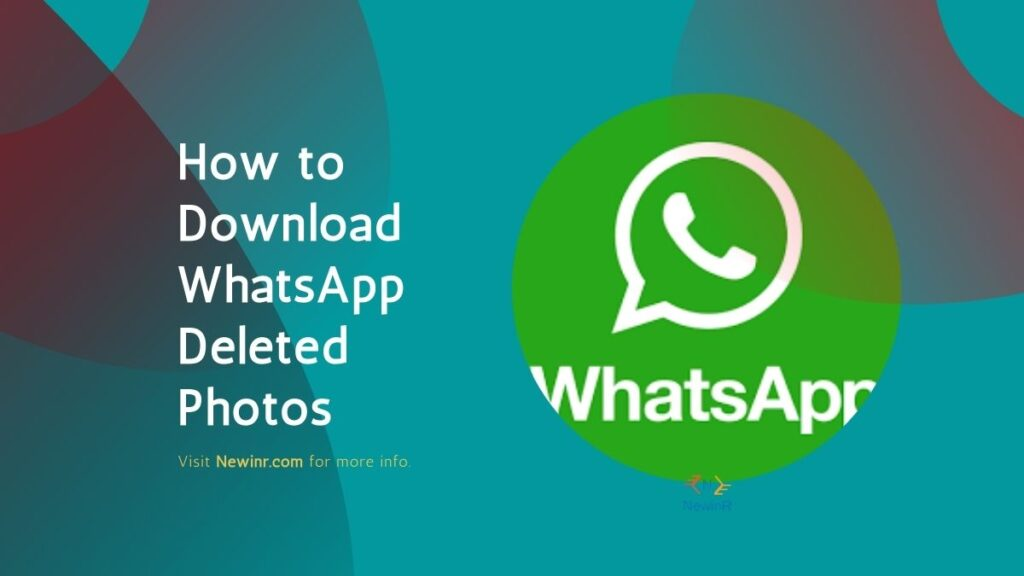 How to Download WhatsApp Deleted Photos