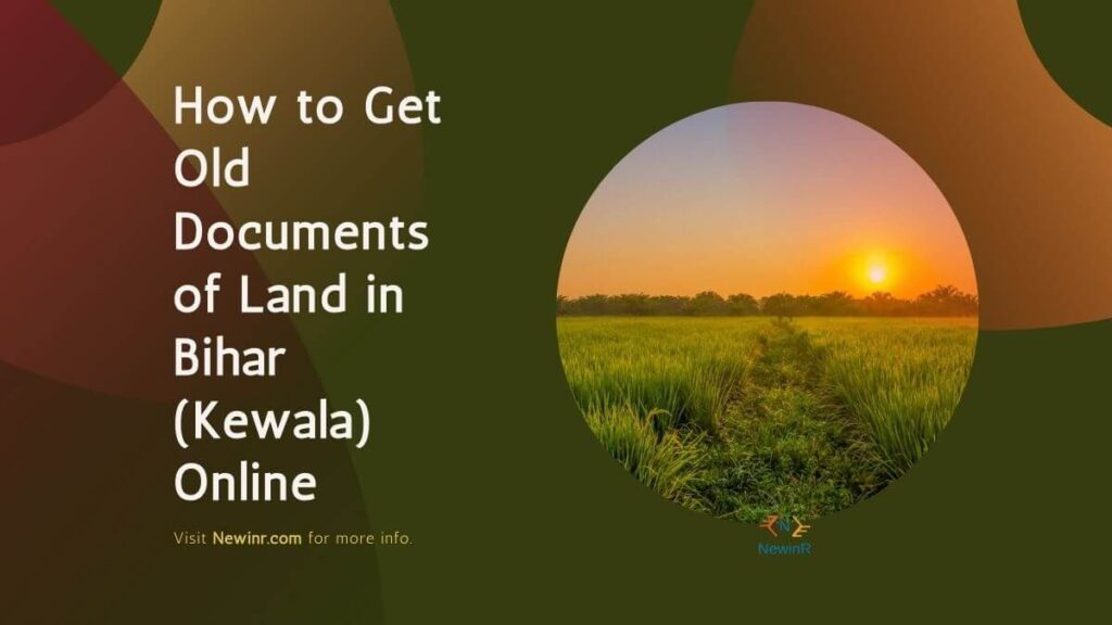 How to Get Old Documents of Land in Bihar (Kewala) Online