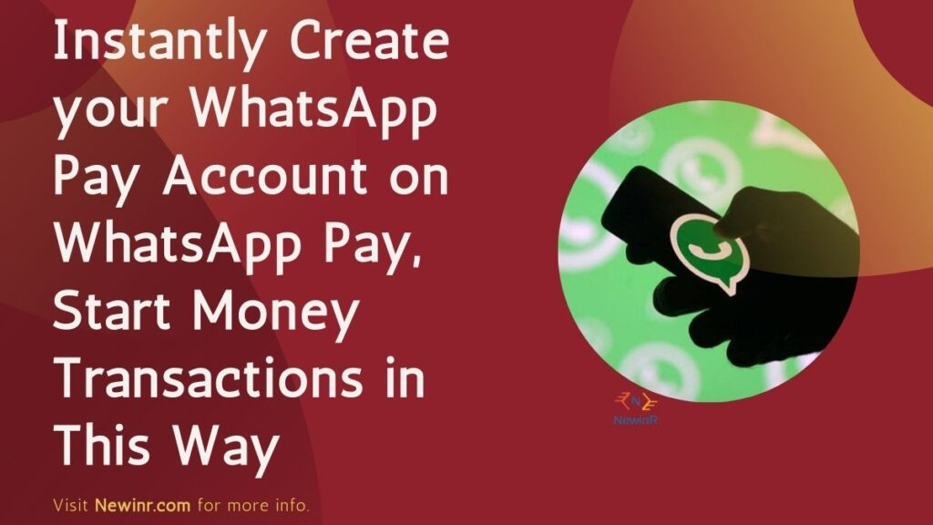 Instantly Create your WhatsApp Pay Account on WhatsApp Pay, Start Money Transactions in This Way: