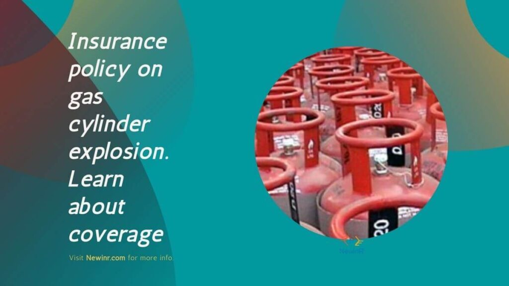 Insurance policy on gas cylinder explosion. Learn about coverage