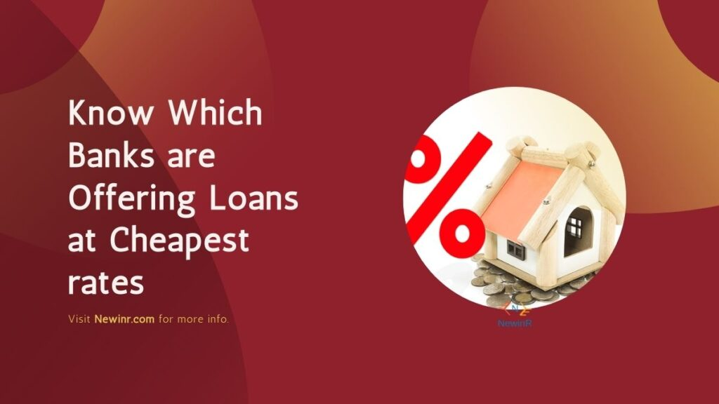 Know Which Banks are Offering Loans at Cheapest rates
