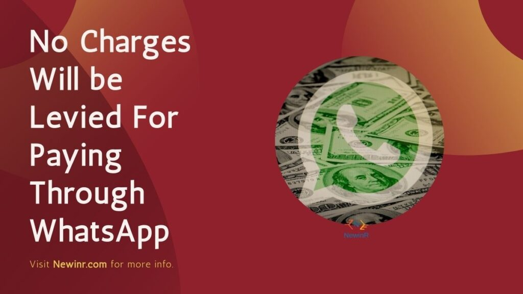No Charges Will be Levied For Paying Through WhatsApp