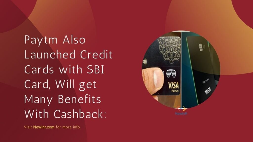Paytm Also Launched Credit Cards with SBI Card, Will get Many Benefits With Cashback