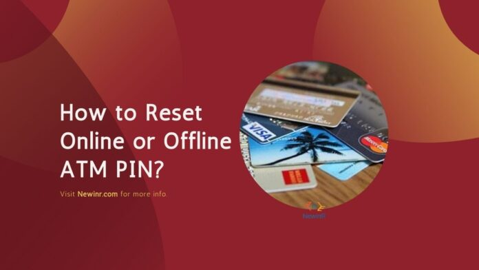 How to Reset Online or Offline ATM PIN