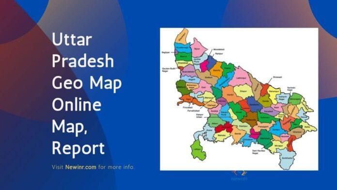 Uttar Pradesh Geo Map Online Map, Report