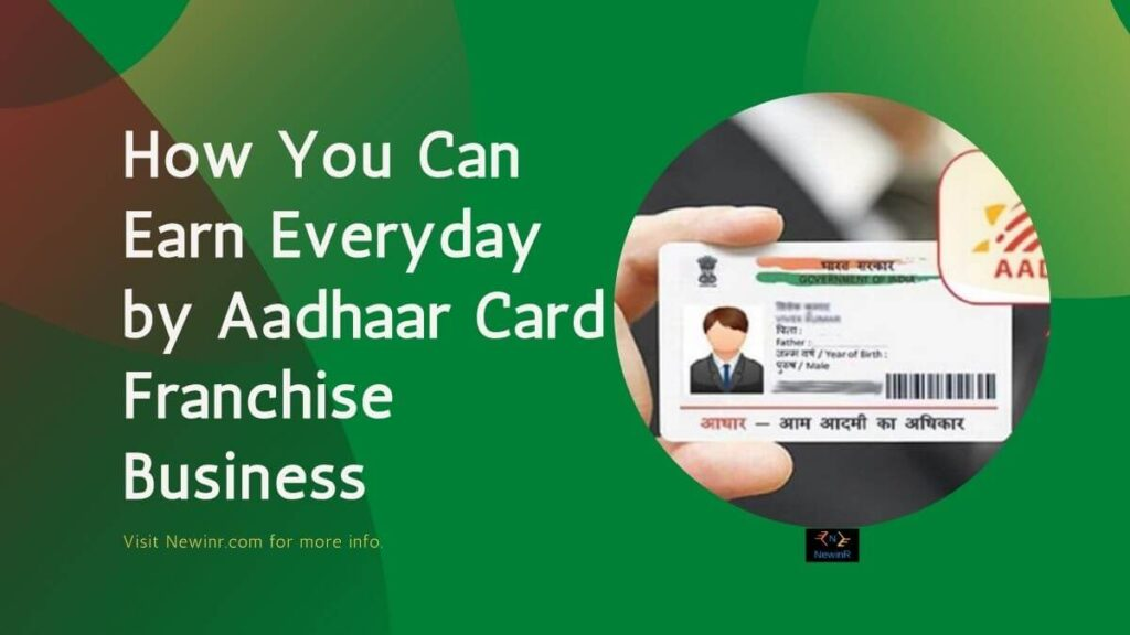 How You Can Earn Everyday by Aadhaar Card Franchise Business
