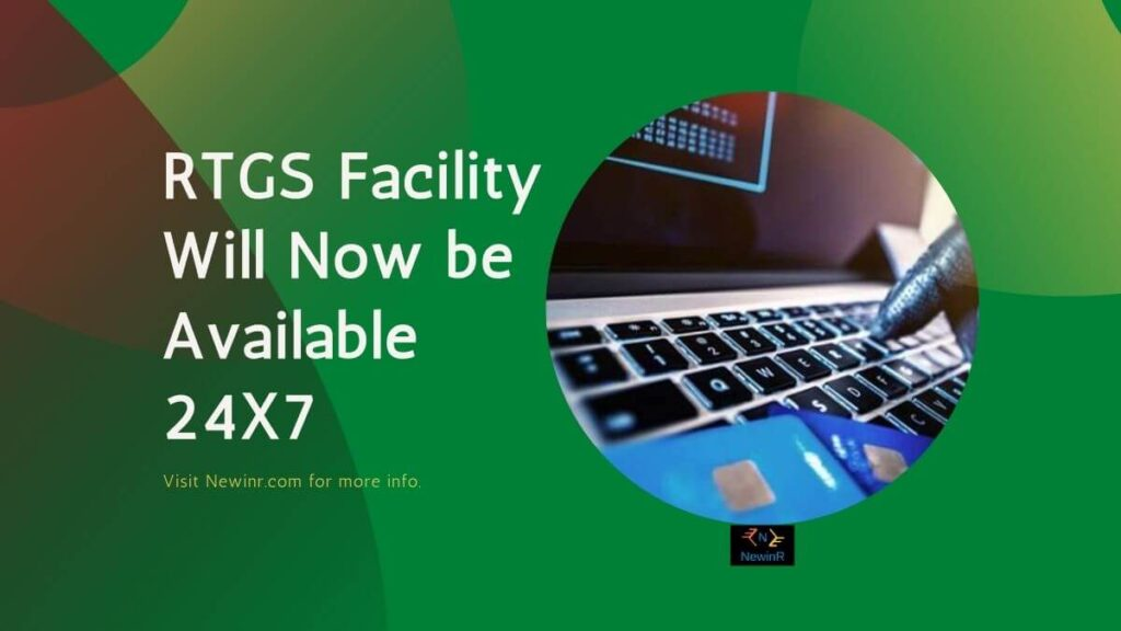 RTGS Facility Will Now be Available 24X7